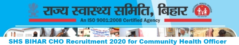 SHS BIHAR CHO Recruitment 2020 Apply for Community Health Officer