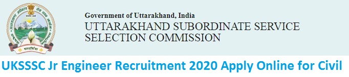 UKSSSC Jr Engineer Recruitment 2020 Apply Online for Civil