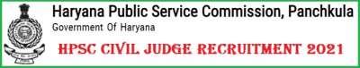 HPSC Civil Judge Recruitment 2021 – Apply for 256 Posts