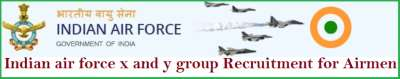 Indian air force x and y group Recruitment 2021 for Airmen