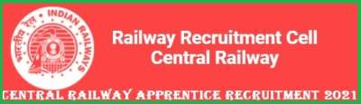 Central Railway Apprentice Recruitment 2021 – Apply for 2532 Posts