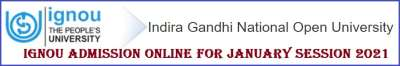IGNOU Admission Online for January Session 2021 Apply Now