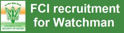 FCI recruitment for 380 Posts of Watchman In Haryana Apply Online